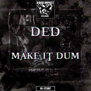 Ded: Make It Dum