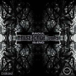 Raoul Vs. Is:end – Noise Code Vol. 9