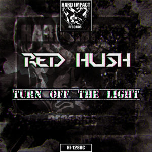 Red Hush – Turn Off The Light