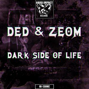Ded & Zeom – Dark Side Of Life
