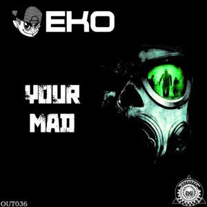 EKO – Your Mad