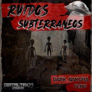 Dark Bakura & Febo – Ruidos Subterraneos